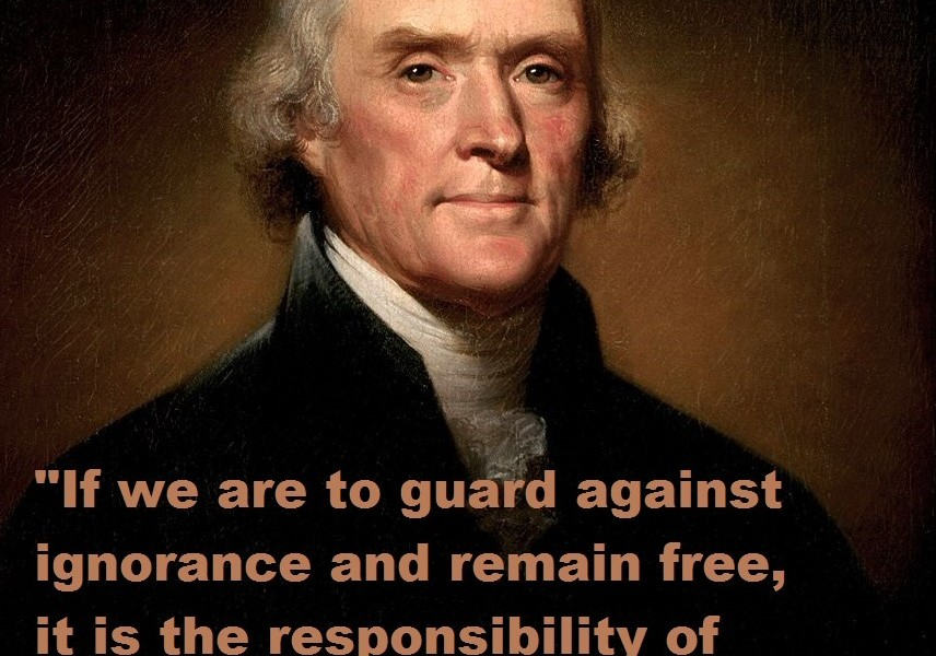 What did Thomas Jefferson say we needed to remain free and keep our democracy?