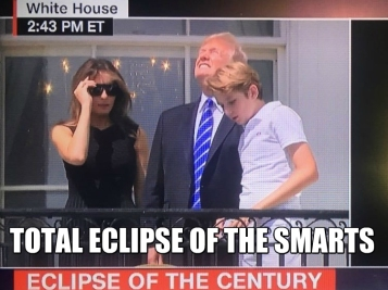 https://wonkette.com/621946/donald-trump-looked-sun-eclipse-best-seo-fucking-idiot/total-eclipse-of-the-smart