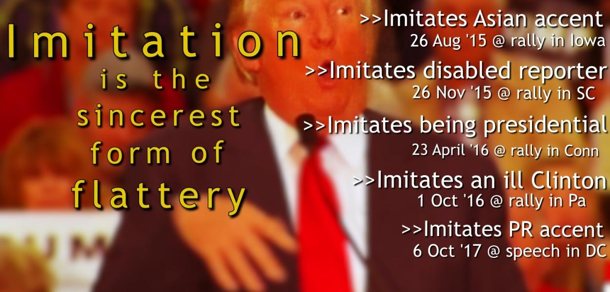 Imitation, flattery, Ol' Pussy Grabber, Trump, Puerto Rico