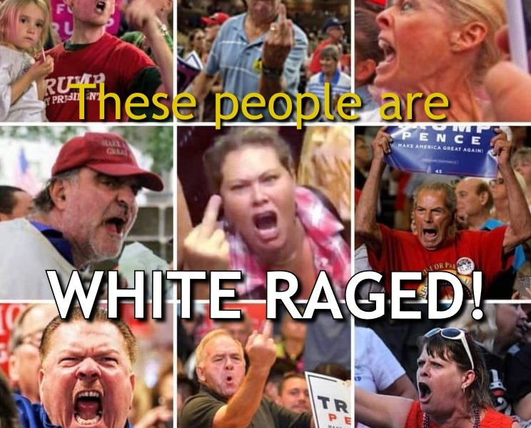 Trump Voters Are White Raged